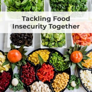 Tackling Food Insecurity Together